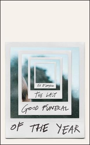 The Last Good Funeral of the Year: A Memoir (Hardback)
