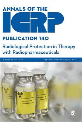 ICRP Publication 140: Radiological Protection in Therapy with Radiopharmaceuticals - Annals of the ICRP (Paperback)