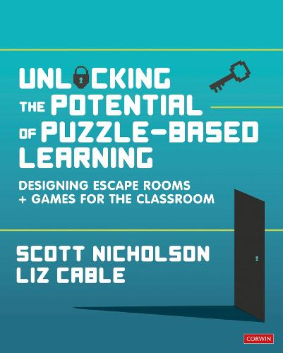 Unlocking the Potential of Puzzle-based Learning: Designing escape rooms and games for the classroom (Hardback)