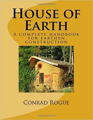House of Earth: A Complete Handbook for Earthen Construction (Paperback)
