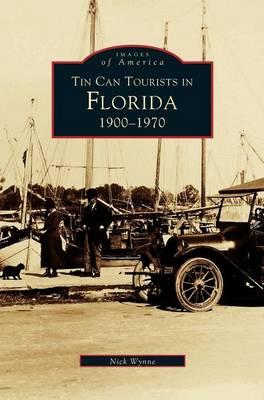 Tin Can Tourists in Florida 1900-1970 (Hardback)