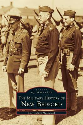 Military History of New Bedford (Hardback)