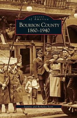 Bourbon County: 1860-1940 (Hardback)