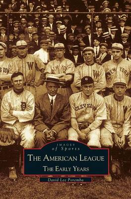 American League; The Early Years 1901-1920: Images of Sports (Hardback)