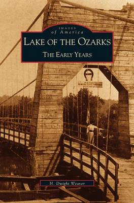 Lake of the Ozarks: The Early Years (Hardback)