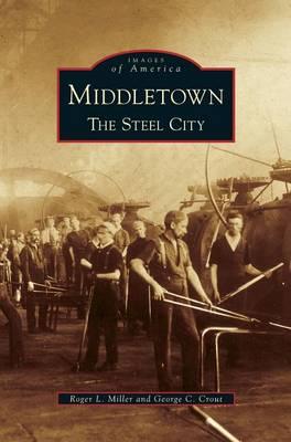 Middletown: The Steel City (Hardback)