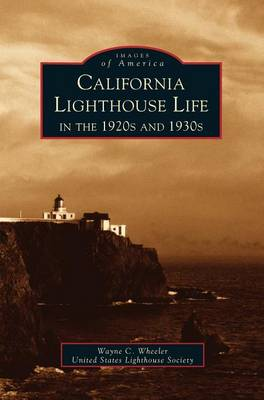California Lighthouse Life in the 1920s and 1930s (Hardback)