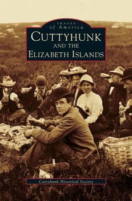 Cuttyhunk and the Elizabeth Islands (Hardback)