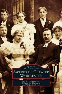 Swedes of Greater Worcester (Hardback)