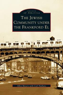 Jewish Community Under the Frankford El (Hardback)