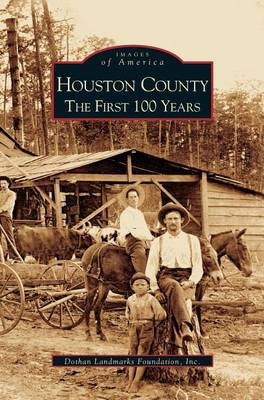 Houston County: The First 100 Years (Hardback)