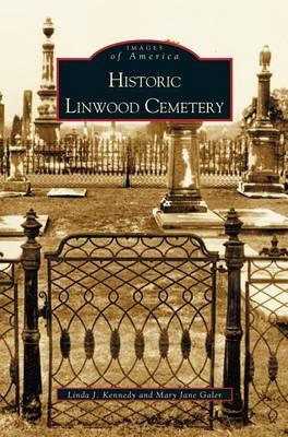 Historic Linwood Cemetery (Hardback)
