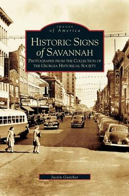 Historical Signs of Savannah: Photographs from the Collection of the Georgia Historical Society (Hardback)
