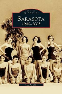 Sarasota: 1940-2005 (Hardback)