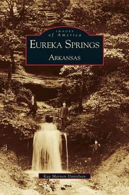 Eureka Springs, Arkansas (Hardback)