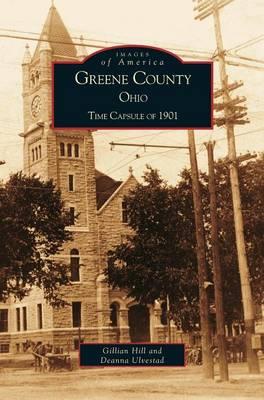 Greene County, Ohio: Time Capsule of 1901 (Hardback)