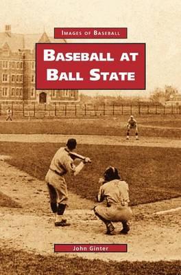 Baseball at Ball State (Hardback)