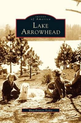 Lake Arrowhead (Hardback)