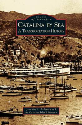 Catalina by Sea: A Transportation History (Hardback)
