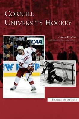 Cornell University Hockey (Hardback)
