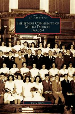 Jewish Community of Metro Detroit 1945-2005 (Hardback)