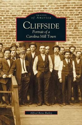 Cliffside: Portrait of a Carolina Mill Town (Hardback)