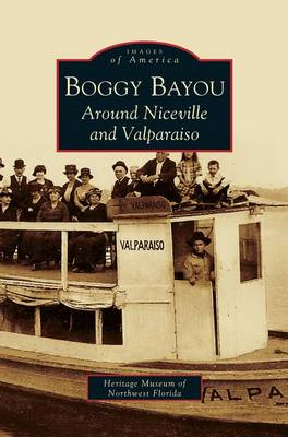 Boggy Bayou: Around Niceville and Valparaiso (Hardback)