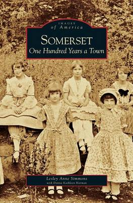 Somerset: One Hundred Years a Town (Hardback)