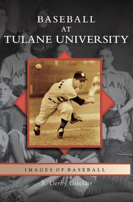 Baseball at Tulane University (Hardback)