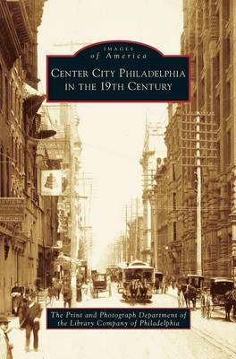 Center City Philadelphia in the 19th Century (Hardback)