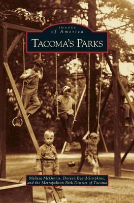 Tacoma's Parks - Images of America (Arcadia Publishing) (Hardback)