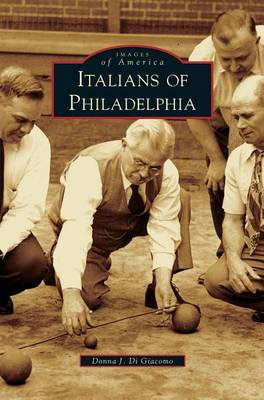 Italians of Philadelphia (Hardback)