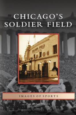 Chicago's Soldier Field (Hardback)