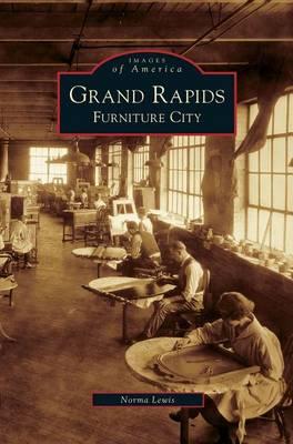 Grand Rapids: Furniture City (Hardback)