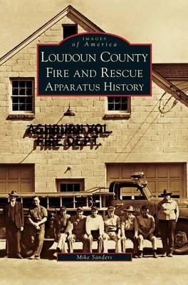 Loudoun County Fire and Rescue Apparatus History (Hardback)