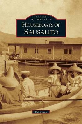 Houseboats of Sausalito (Hardback)