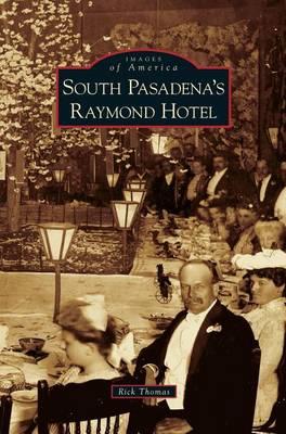 South Pasadena's Raymond Hotel (Hardback)