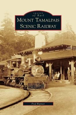 Mount Tamalpais Scenic Railway (Hardback)