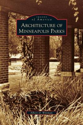 Architecture of Minneapolis Parks (Hardback)