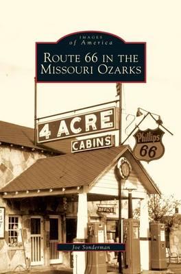 Route 66 in the Missouri Ozarks (Hardback)