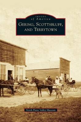 Gering, Scottsbluff, and Terrytown (Hardback)