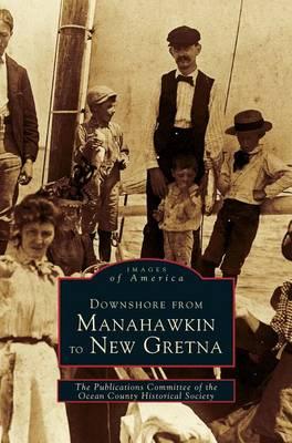 Downshore from Manahawkin to New Gretna (Hardback)