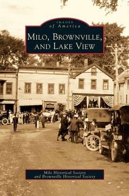 Milo, Brownville, and Lake View (Hardback)
