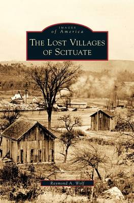 Lost Villages of Scituate (Hardback)