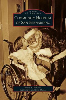 Community Hospital of San Bernardino (Hardback)