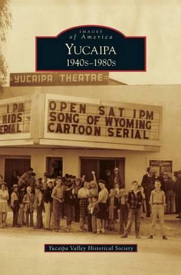 Yucaipa: 1940s-1980s (Hardback)