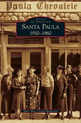 Santa Paula 1930-1960 (Hardback)
