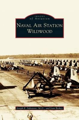 Naval Air Station Wildwood (Hardback)