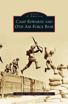 Camp Edwards and Otis Air Force Base (Hardback)