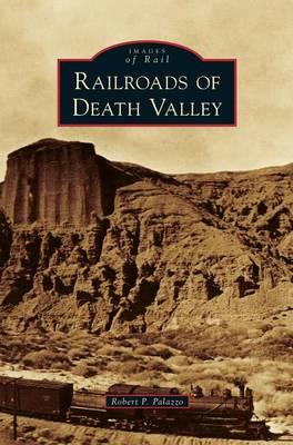 Railroads of Death Valley (Hardback)